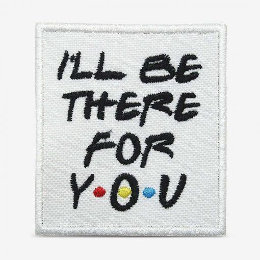 """Patch Bordado """"I'll be there for you"""" da série friends, com termocolante 7,6x8,5cm da PATCH GANG"""